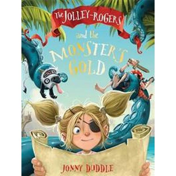 The Jolley-Rogers and the Monster's Gold (Häftad, 2015)