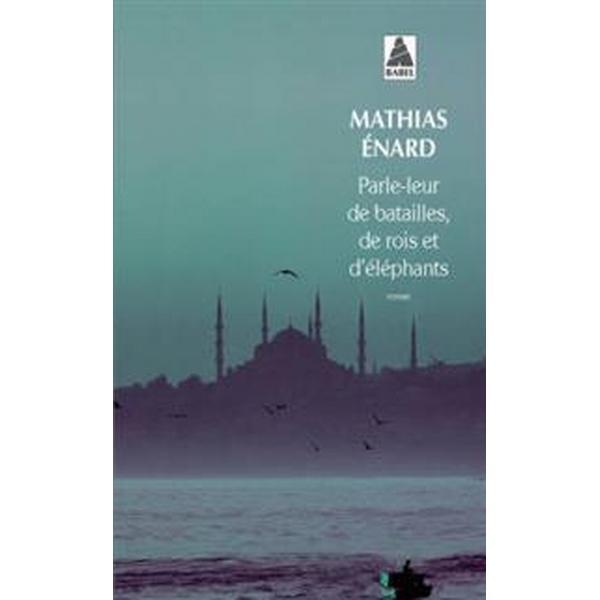 Parle-leur de batailles, de rois et d'éléphants (Pocket, 2013)