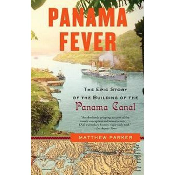 Panama Fever: The Epic Story of the Building of the Panama Canal (Häftad, 2009)