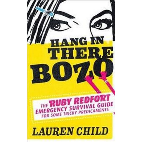 Hang in There Bozo: The Ruby Redfort Emergency Survival Guide (Pocket, 2013)