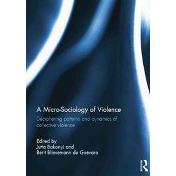 A Micro-Sociology of Violence (Pocket, 2014)