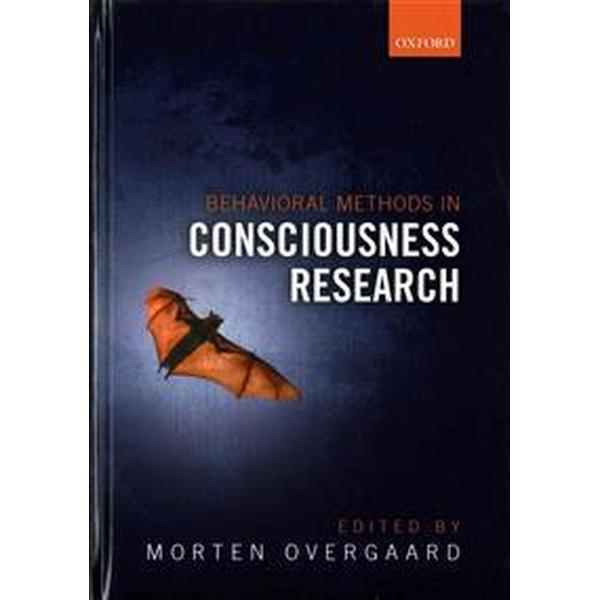 Behavioural Methods in Consciousness Research (Inbunden, 2015)