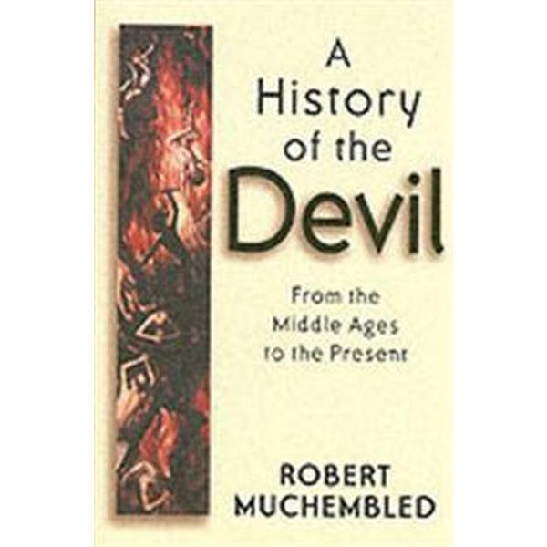 A History of the Devil: From the Middle Ages to the Present (Häftad, 2004)