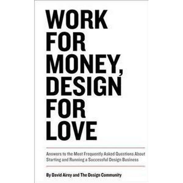 Work for Money, Design for Love (Häftad, 2012)