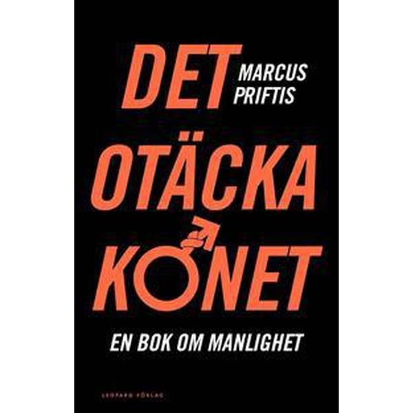 Det otäcka könet: en bok om manlighet (Danskt band, 2014)