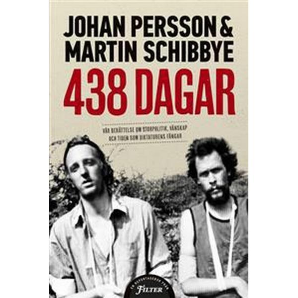 438 dagar: vår berättelse om storpolitik, vänskap och tiden som diktaturens fångar (Inbunden, 2013)