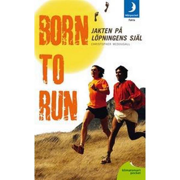 Born to run: jakten på löpningens själ (Pocket, 2012)