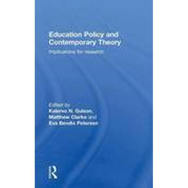 Education Policy and Contemporary Theory (Inbunden, 2015)
