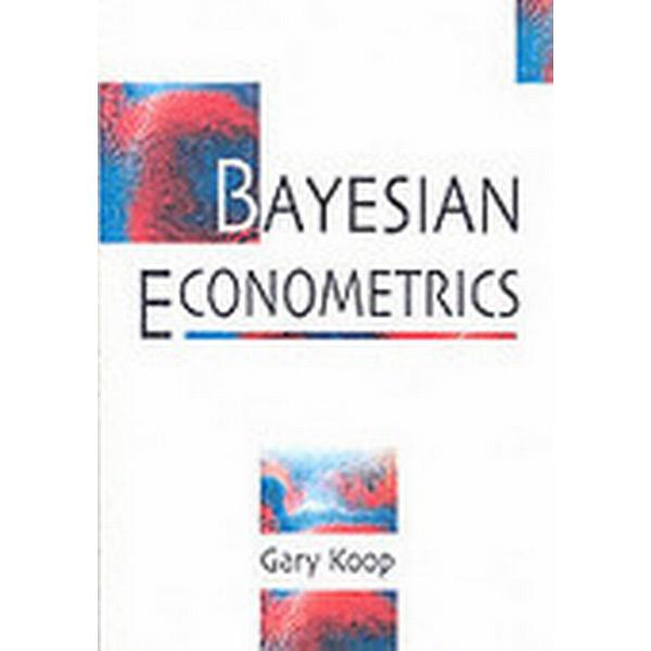 Bayesian Econometrics (Häftad, 2003)