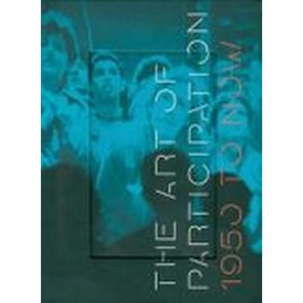 The Art of Participation (Inbunden, 2008)