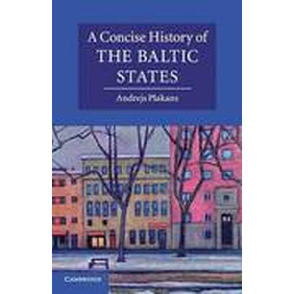 A Concise History of the Baltic States (Häftad, 2011)