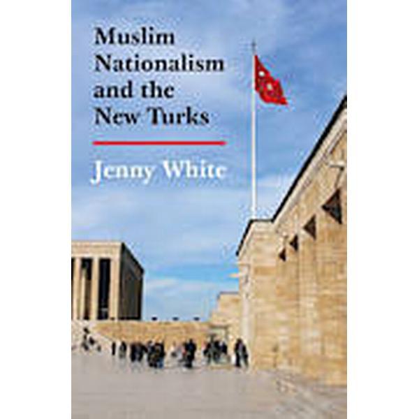 Muslim Nationalism and the New Turks (Häftad, 2014)