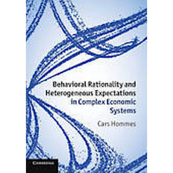 Behavioral Rationality and Heterogeneous Expectations in Complex Economic Systems (Inbunden, 2013)