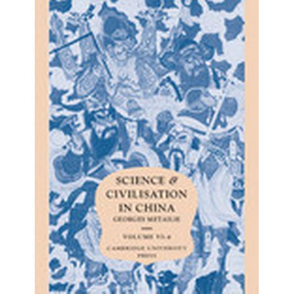 Science and Civilisation in China: Volume 6, Biology and Biological Technology, Part 4, Traditional Botany: An Ethnobotanical Approach (Inbunden, 2015), Inbunden