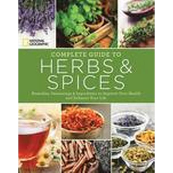 National Geographic Complete Guide to Herbs and Spices (Häftad, 2016)