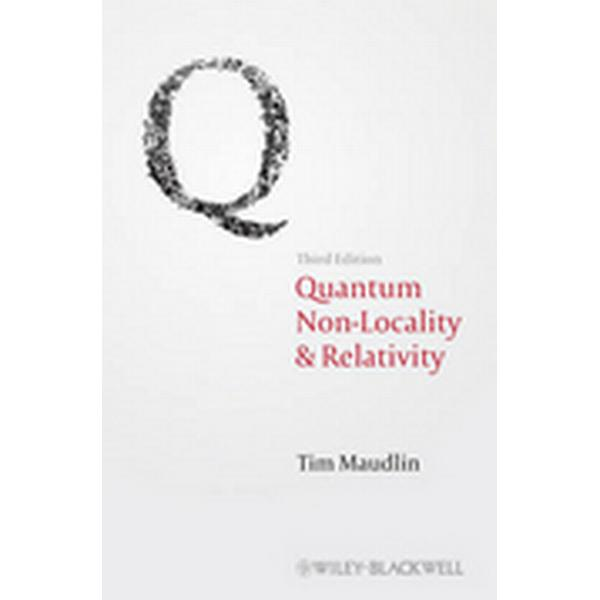 Quantum Non-Locality and Relativity: Metaphysical Intimations of Modern Physics (Häftad, 2011)
