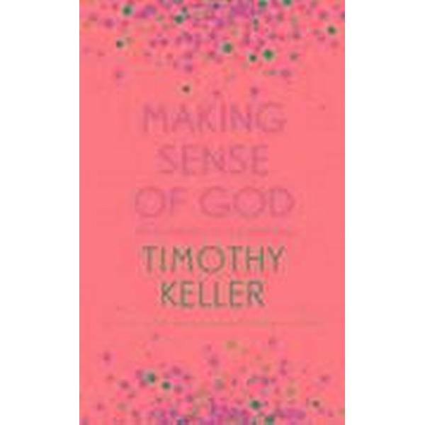 Making sense of god - an invitation to the sceptical (Inbunden, 2016)