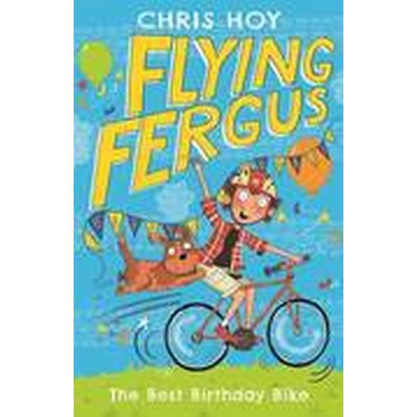 Flying Fergus 1: The Best Birthday Bike (Häftad, 2016)