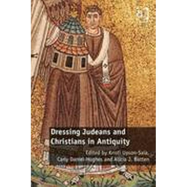 Dressing Judeans and Christians in Antiquity (Inbunden, 2014)
