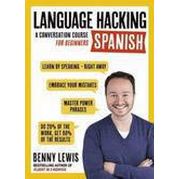 Language Hacking Spanish (Learn How to Speak Spanish - Right Away) (, 2016)