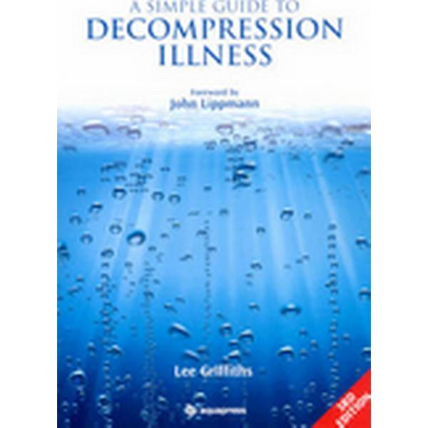 A Simple Guide to Decompression Illness (Häftad, 2008)