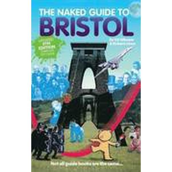 The Naked Guide to Bristol (Häftad, 2015)