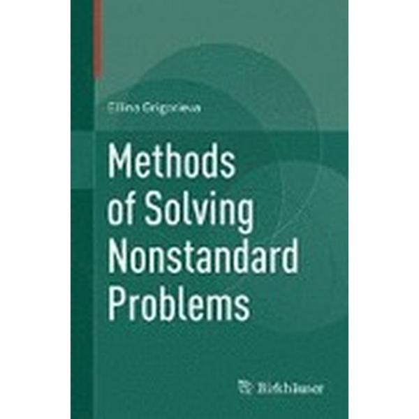 Methods of Solving Nonstandard Problems (Inbunden, 2015)