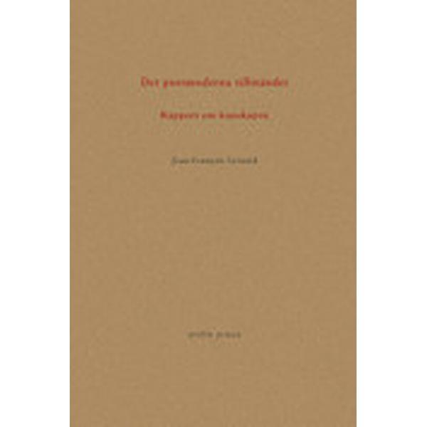 Det postmoderna tillståndet: Rapport om kunskapen (Danskt band, 2016)