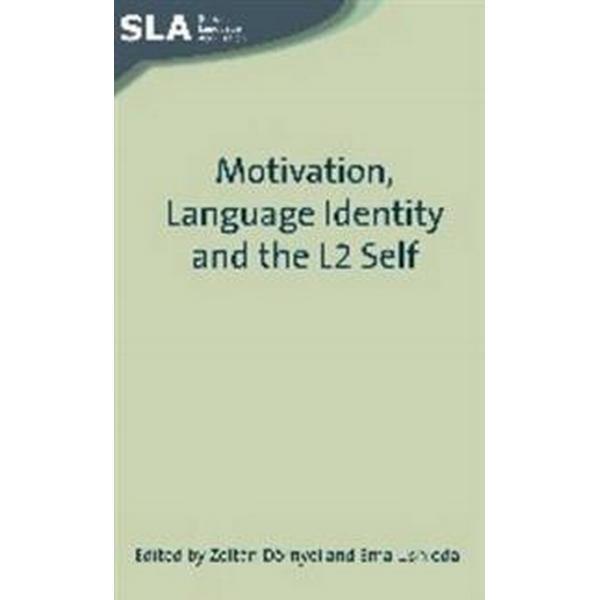 Motivation, Language Identity and the L2 Self (Häftad, 2009)