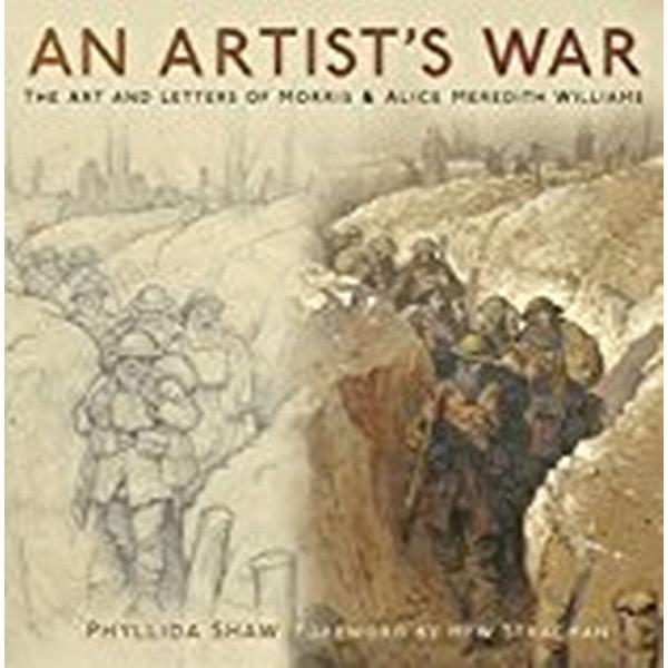 An Artist's War: The Art and Letters of Morris and Alice Meredith Williams