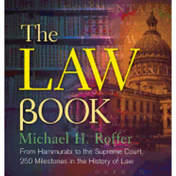 The Law Book: From Hammurabi to the International Criminal Court, 250 Milestones in the History of Law (Inbunden, 2015)