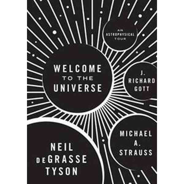 Welcome to the Universe: An Astrophysical Tour (Inbunden, 2016)