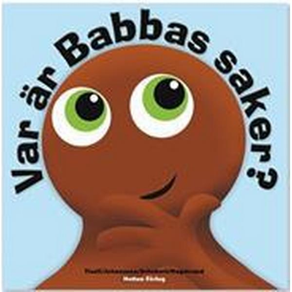 Babblarna. Var är Babbas saker? (Inbunden, 2011)