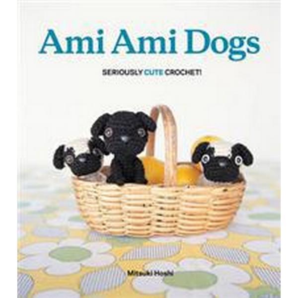 Ami Ami Dogs: Seriously Cute Crochet (Häftad, 2011)