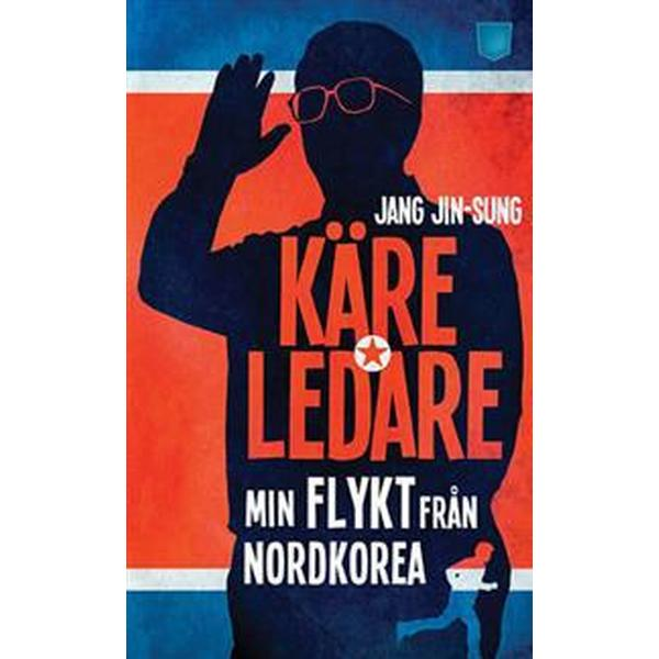Käre ledare: min flykt från Nordkorea (Pocket, 2015)