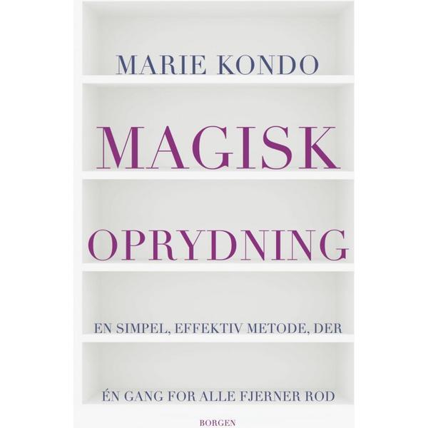 Magisk oprydning: En simpel, effektiv metode, der en gang for alle fjerner rod, E-bog