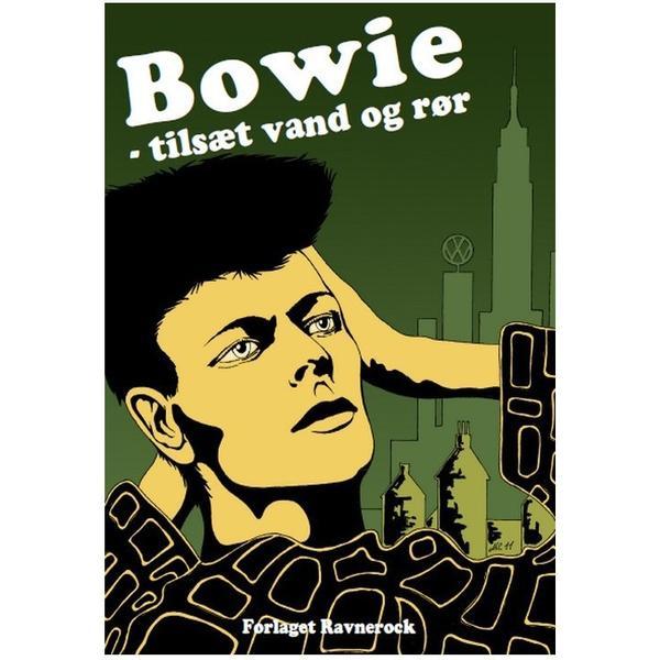 Bowie - tilsæt vand og rør: 7 noveller inspireret af David Bowies musikalske univers, Paperback