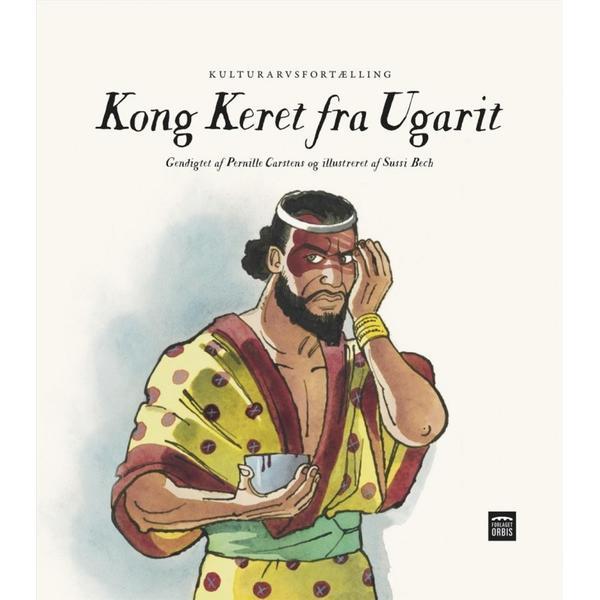 Kong Keret fra Ugarit: kulturarvsfortælling, Hardback