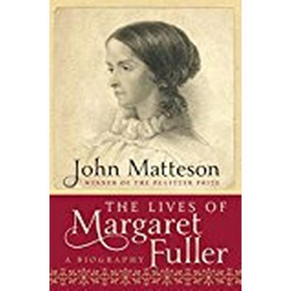The Lives of Margaret Fuller (Inbunden, 2012)