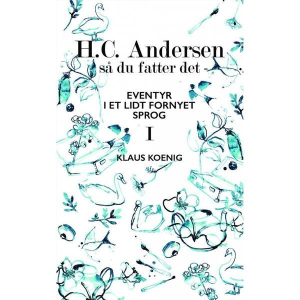 H.C. Andersen - så du fatter det (Bind 1), Paperback