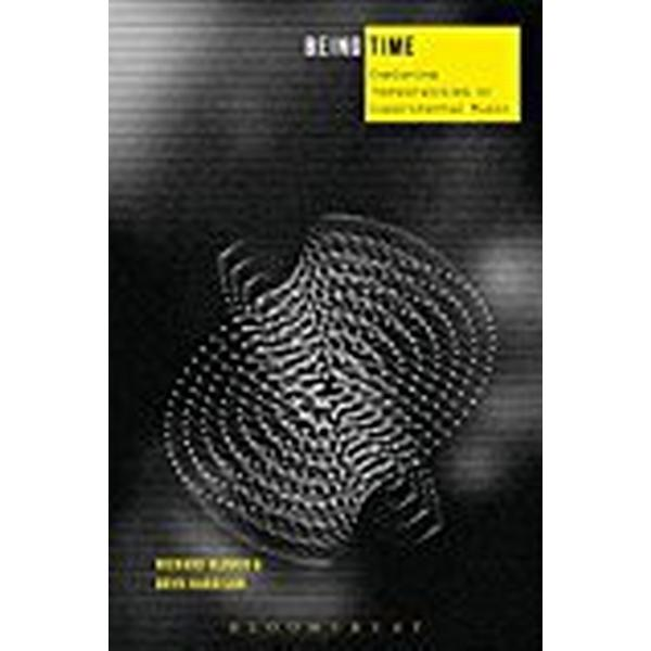 Being Time: Exploring Temporalities in Experimental Music