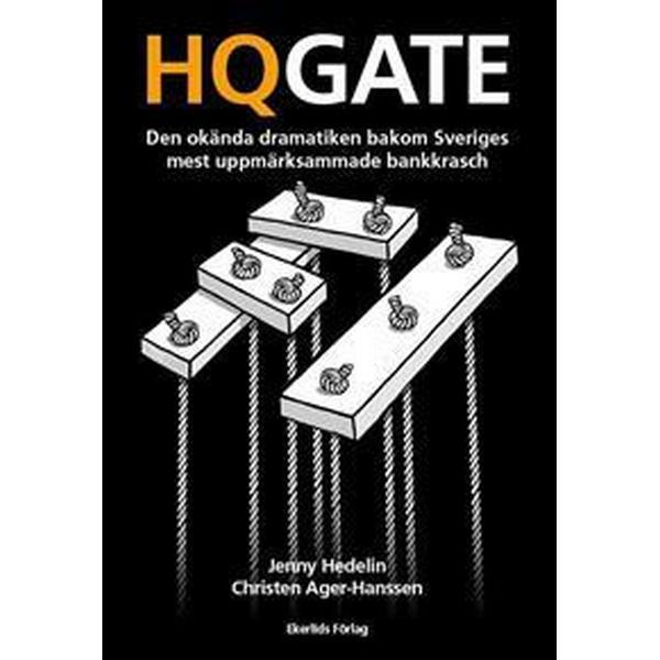 HQGATE: den okända dramatiken bakom Sveriges mest uppmärksammade bankkrasch (Storpocket, 2017)