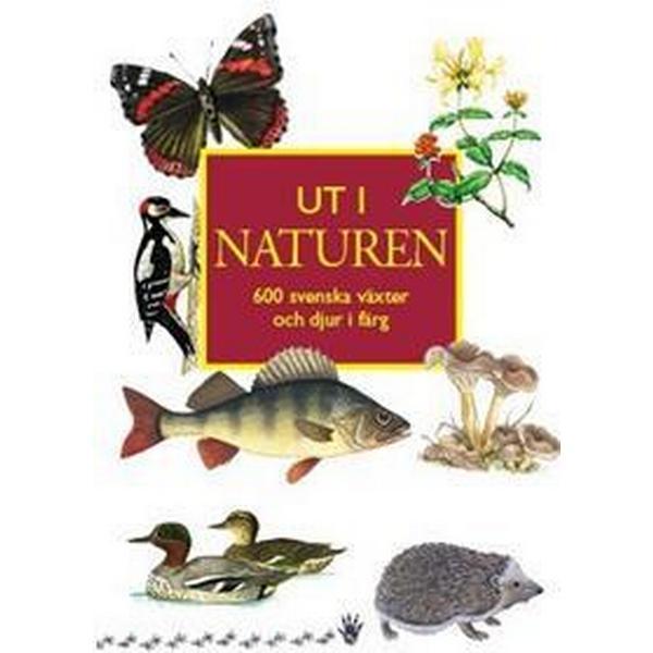 Ut i naturen: 600 svenska växter och djur i färg (Häftad, 2015)
