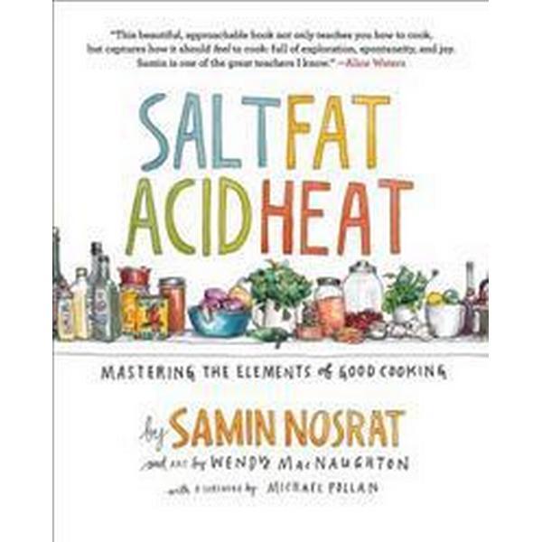 Salt, Fat, Acid, Heat: Mastering the Elements of Good Cooking (Inbunden, 2017)