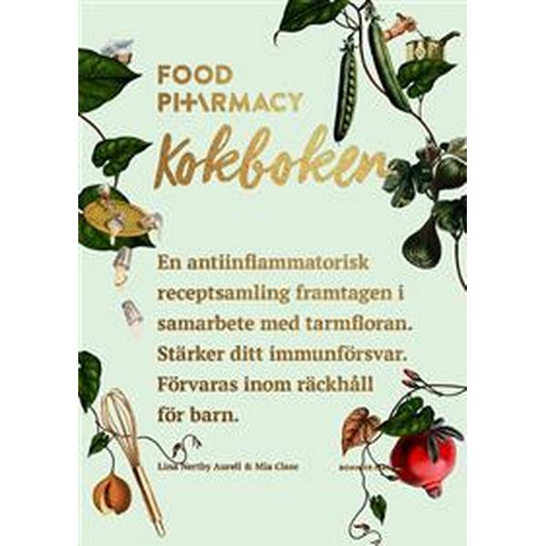 Food Pharmacy: kokboken (Inbunden, 2017)