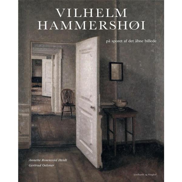 Vilhelm Hammershøi: På sporet af det åbne billede, Hardback