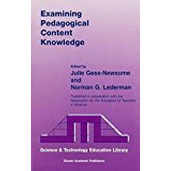 Examining Pedagogical Content Knowledge: The Construct and its Implications for Science Education (Contemporary Trends and Issues in Science Education)