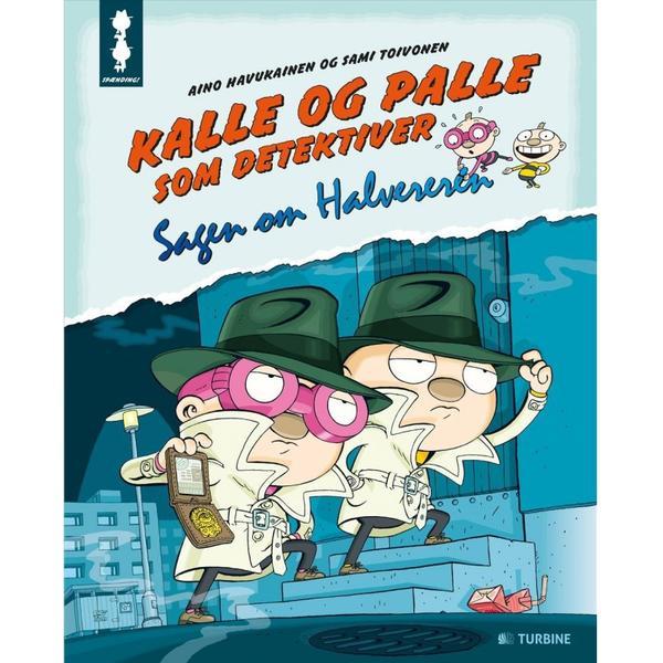 Kalle og Palle som detektiver: Sagen om Halvereren, Hardback