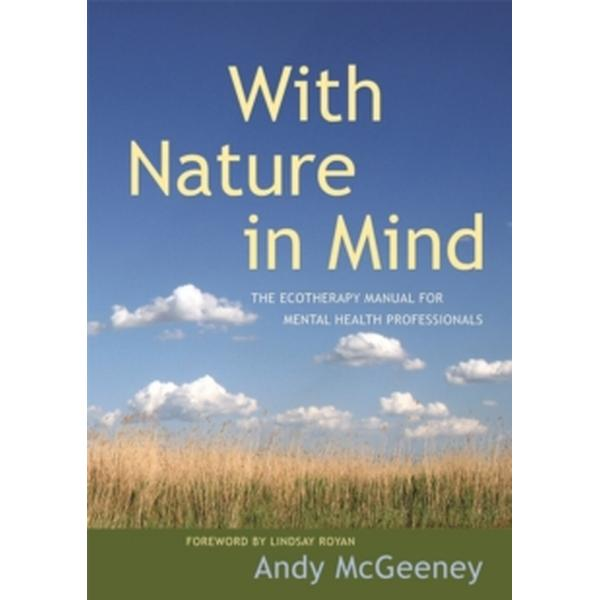With Nature in Mind: The Ecotherapy Manual for Mental Health Professionals (Häftad, 2016)