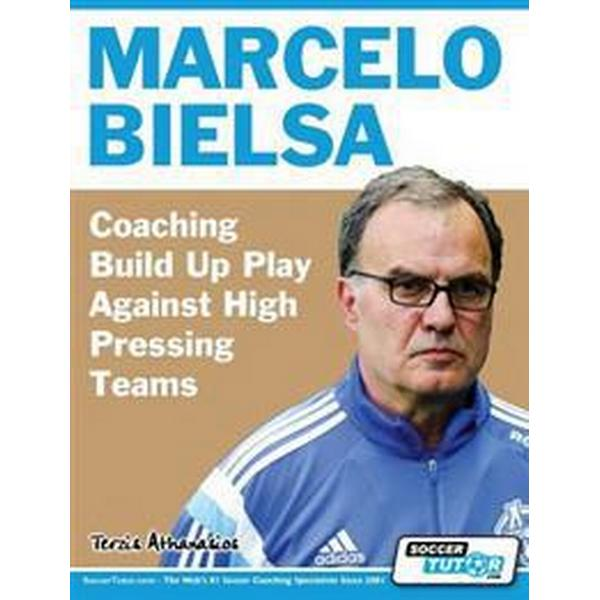 Marcelo Bielsa - Coaching Build Up Play Against High Pressing Teams (Häftad, 2017)